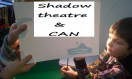 Shadow theatre & how we learnt CAN.